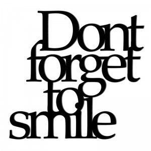 Napis 3D DONT FORGET TO SMILE DekoSign czarny