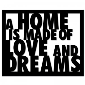 Napis 3D A HOME IS MADE OF LOVE AND DREAMS DekoSign czarny